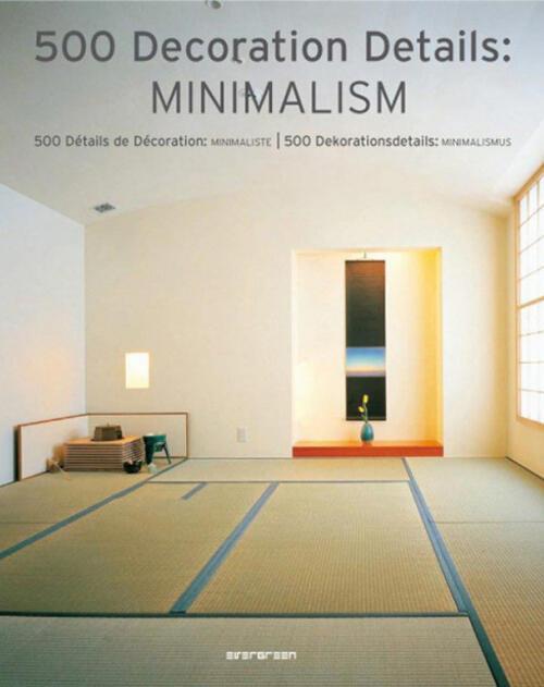 Minimalismo 500 dettagli d 39 arredo minimalista ediz for Dettagli d arredo