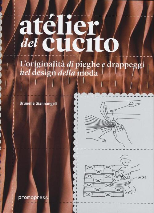At lier del cucito l 39 originalit di pieghe e drappeggi for Design della moda milano