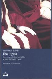 Eva togata. Donne e professioni giuridiche in Italia dall'Unità a oggi