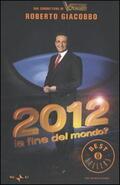 2012. La fine del mondo?