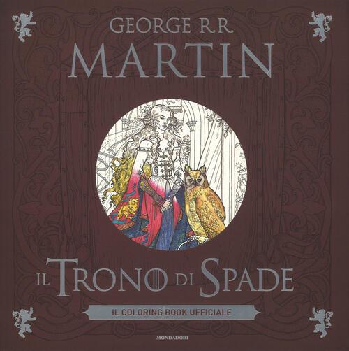 il trono di spade il coloring book ufficiale george r