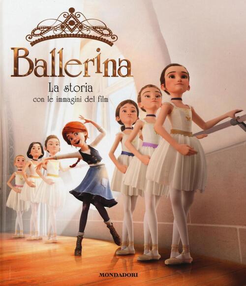 Ballerina la storia con le immagini del film ediz a - Libro immagini a colori ...