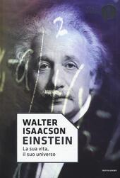 Einstein. La sua vita, il suo universo