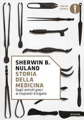 Storia della medicina. Dagli antichi greci ai trapianti d'organo