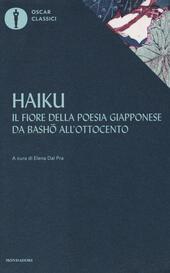 Haiku. Il fiore della poesia giapponese da Basho all'ottocento. Testo giapponese a fronte in trascrizione romaji