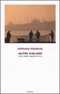 Altri colori. Vita, arte, libri e citt&a