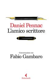 L' amico scrittore. Conversazione con Fabio Gambaro