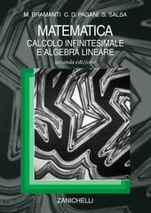 Matematica. Calcolo infinitesimale e algebra lineare
