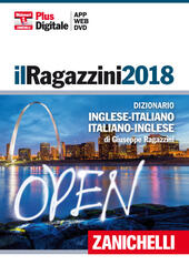 Il Ragazzini 2018. Dizionario inglese-italiano, italiano-inglese. DVD-ROM. Con Contenuto digitale (fornito elettronicamente)