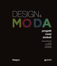 Design & moda. Progetti, corpi, simboli: libro