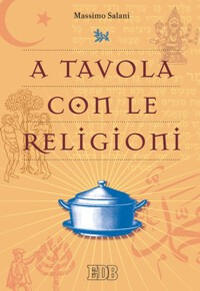 A tavola con le religioni massimo salani libro - A tavola con harry potter ...