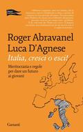 Italia, cresci o esci! Meritocrazia e re