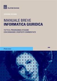 Informatica giuridica. Manuale breve: libro