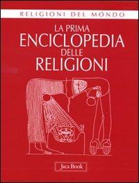 La prima enciclopedia delle religioni: libro
