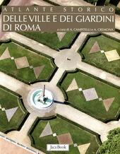 Atlante storico delle ville e dei giardini di Roma
