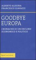 Goodbye Europa. Cronache di un declino e