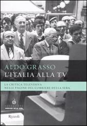 L' Italia alla Tv. La critica televisiva nelle pagine del Corriere della sera
