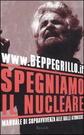 Spegniamo il nucleare. Manuale di sopravvivenza alle balle atomiche