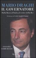 Mario Draghi il Governatore. Dalla Banca