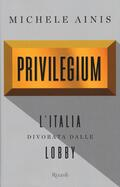 Privilegium. L'Italia divorata dall