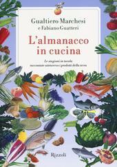L' almanacco in cucina. Le stagioni in tavola raccontate attraverso i prodotti della terra