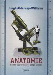 Anatomie. Storia culturale del corpo umano