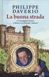 La La buona strada. 127 passeggiate d'autore a Milano, in Lombardia e dintorni