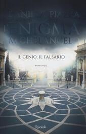 L' enigma Michelangelo. Il genio, il falsario