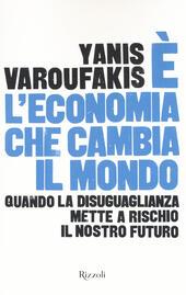 È l'economia che cambia il mondo. Quando la disuguaglianza mette a rischio il nostro futuro