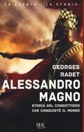 Alessandro Magno. Storia del condottiero