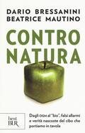 Contro natura. Dagli OGM al «bio&r