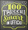 100 trucchi per sembrare smart in uffici
