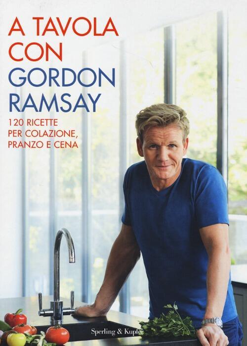 A tavola con gordon ramsay gordon ramsay libro - A tavola con gordon ramsay ...