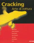 Cracking. Arte di rottura. Catalogo dell