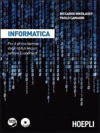 Informatica. Con espansione online. Per il biennio degli Ist. tecnici settore economico. Con CD ROM: libro
