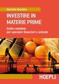 Investire in materie prime. Guida comple