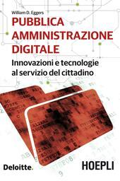 Pubblica amministrazione digitale. Innovazioni e tecnologie al servizio del cittadino