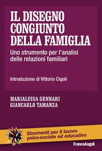 Il disegno congiunto della famiglia. Uno strumento per l analisi delle relazioni familiari: libro