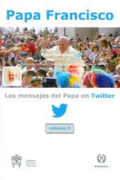 Los mensajes del Papa en Twitter. Vol. 5
