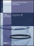 Algebra. Corso di matematica per il bien