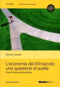 L  economia del XXI secolo. Una questione di scelte. Con espansione online: libro