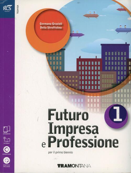 futuro impresa e professioni quaderno per le e scuole