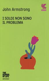 I soldi non sono il problema. The school of life