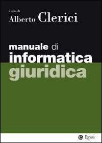 Manuale di informatica giuridica: libro