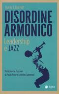 Disordine armonico. Leadership e jazz