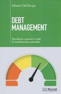 Debt management. Pianificare e gestire l