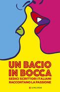 bacio in bocca. Sedici scrittori italian