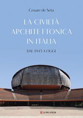 La civiltà architettonica in Italia. Dal 1945 a oggi