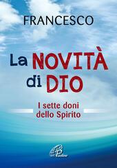 La novità di Dio. I sette doni dello Spirito Santo