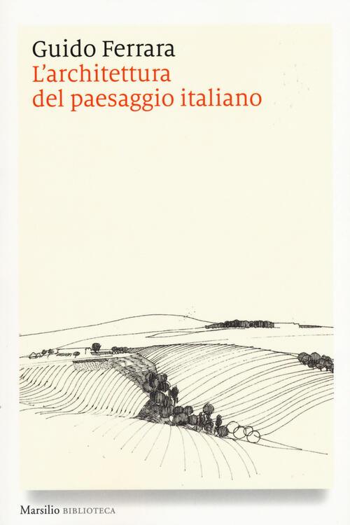 L 39 architettura del paesaggio italiano ediz illustrata for Libri sull architettura